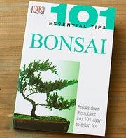101 Essential Bonsai Tips